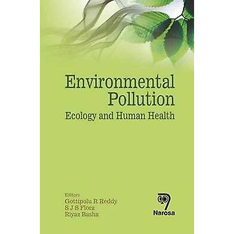 Environmental Pollution - Ecology and Human Health by Gottipolu R. Red