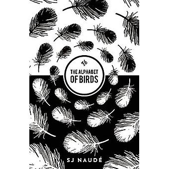 The Alphabet of Birds by S. J. Naude - 9781908276445 Book