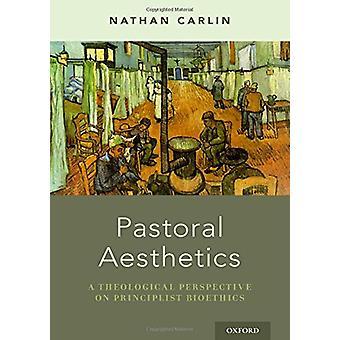 Pastoral Aesthetics - A Theological Perspective on Principlist Bioethi