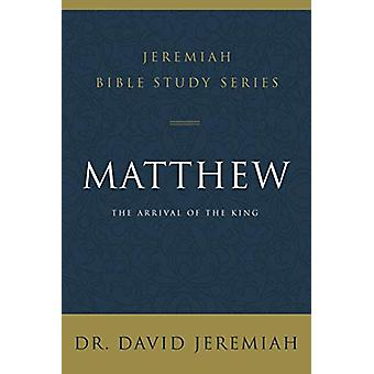 Matthew - The Arrival of the King by David Jeremiah - 9780310091493 Bo