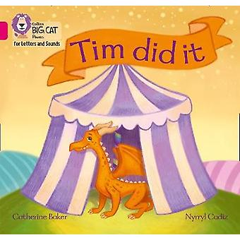 Collins Big Cat Phonics for Letters and Sounds - Tim did it! - Band 01