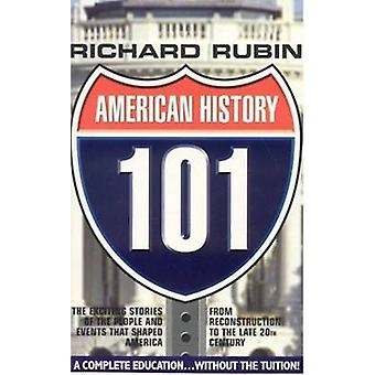 American History 101 - The Exciting Stories of the People & Events