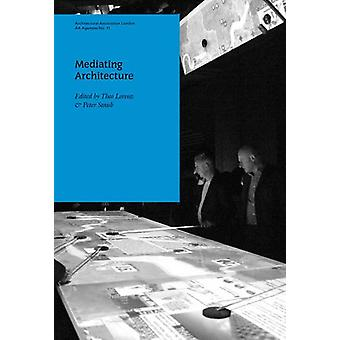 Mediating Architecture by Theo Lorenz - 9781907896019 Book