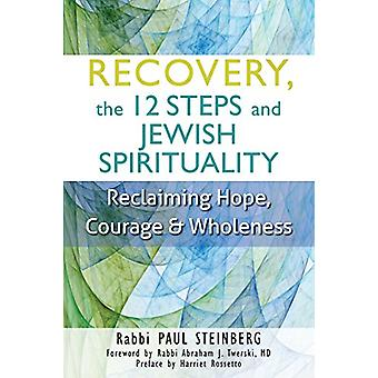 Recovery - the 12 Steps and Jewish Spirituality - Reclaiming Hope - Co