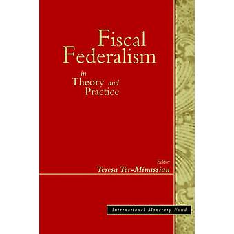 Fiscal Federalism in Theory and Practice by Fund & International Monetary