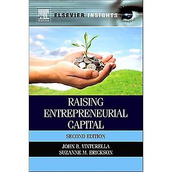 Raising Entrepreneurial Capital by John B. Vinturella - 9780323282628