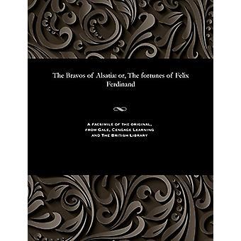 The Bravos of Alsatia - Or - the Fortunes of Felix Ferdinand by Variou