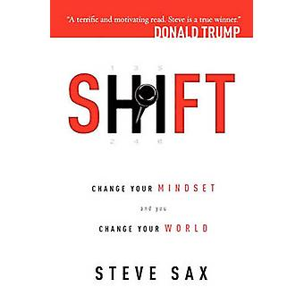 Shift - Change Your Mindset and You Change Your World by Steve Sax - 9