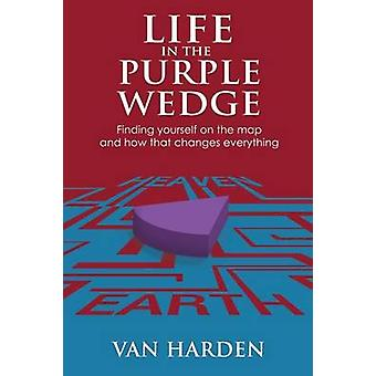 Life in the Purple Wedge! by Van Harden - 9781628395105 Book