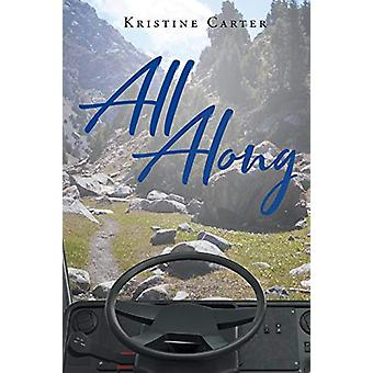 All Along by Kristine Carter - 9781644710296 Book