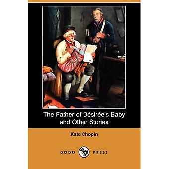 The Father of Desiree's Baby and Other Stories (Dodo Press)