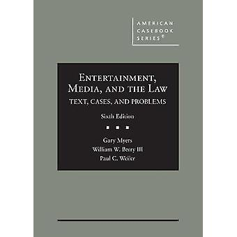Entertainment Media and the Law Text Cases and Problems American Casebook Series