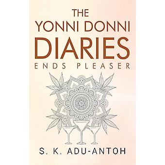 Yonni Donni Diaries  Ends Pleaser by S. K. AduAntoh