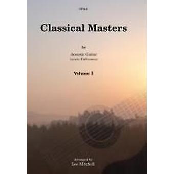 Klassiska mästare för akustisk gitarrvolym 1 (Bach, Beethoven, Chopin och Schubert Arr: Mitchell) GITARR (TAB), GITARR SOLO