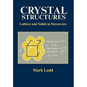 Crystal Structures, Lattices and Solids in Stereoview