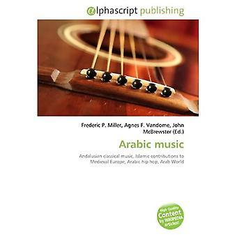 Arabische Musik: Andalusische klassische Musik, Islamische Beiträge zum mittelalterlichen Europa, Arabische...