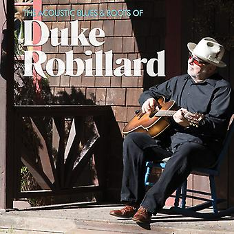 Duke Robillard - The Acoustic Blues & Roots of Duke Robil [CD] USA import