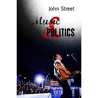 Music and Politics by John Street - 9780745635446 Book