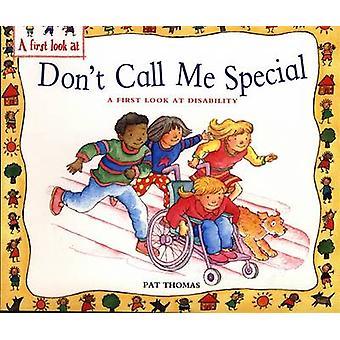 A ne m'appelez pas spécial par Pat Thomas - Lesley Harker - 9780750266468