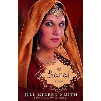 Sarai - A Novel by Jill Eileen Smith - 9780800734299 Book