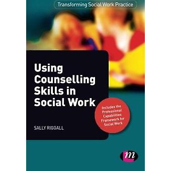 Using Counselling Skills in Social Work by Sally Riggall - 9780857256