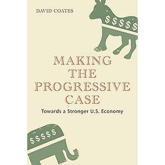Making the Case Progressive - vers une économie plus forte des États-Unis par David