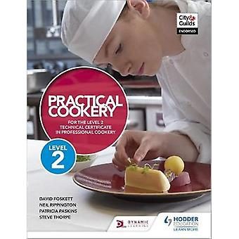 Practical Cookery for the Level 2 Technical Certificate in Profession