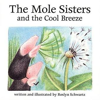 The Mole Sisters and Cool Breeze by Roslyn Schwartz - 9781550377712 B