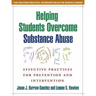Hjälpa studenter att övervinna missbruk - effektiva metoder för Pr