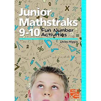Junior Mathstraks - Fun Number Activities - No.9-10 by Lesley Higgin -
