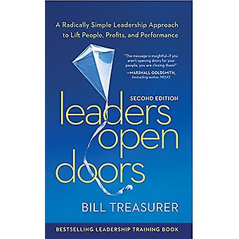 Leaders Open Doors - A Radically Simple Leadership Approach to Lift Pe