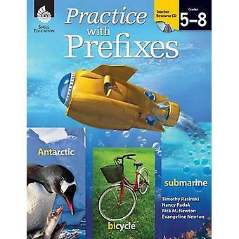 Practice with Prefixes by Timothy V Rasinski - Nancy Padak - Rick M N