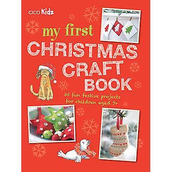 Mon premier métier de Noël livre - 35 projets festifs d'amusement pour les enfants A