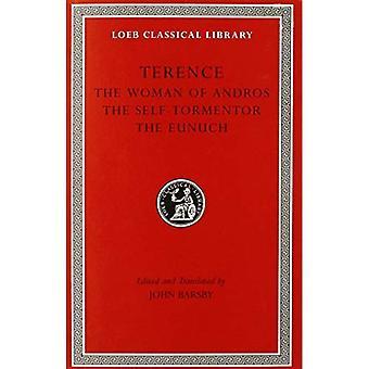 Volume I, de vrouw van Andros. De zelfstandige kwelgeest. De Eunuch (Loeb Classical Library), Vol. 1