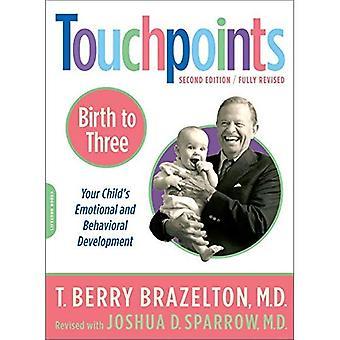 Tryckpunkter: Födelse till tre - din barnets känslomässiga och beteendemässiga utveckling: födelse till tre (Kalladetryckpunkter)