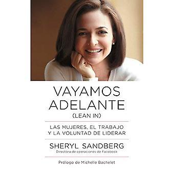 Vayamos Adelante: Las Mujeres, el Trabajo y la Voluntad de Liderar = Let us Go Ahead (Vintage Espanol)
