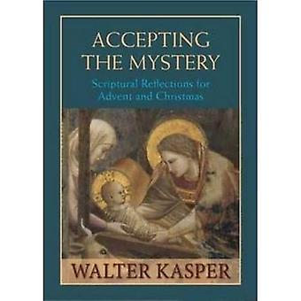 Att acceptera mysteriet: bibliska reflektioner för Advent och jul