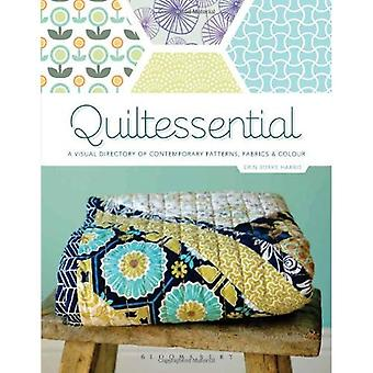 Quiltessential: A Visual Directory of Contemporary Patterns, Fabrics and Colours