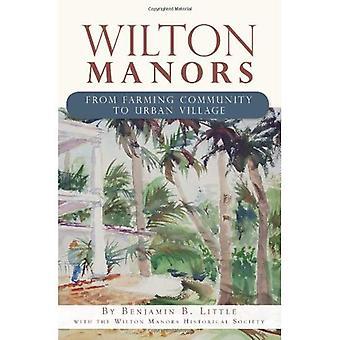 Wilton Manors: Fra landbrugskollektiv til Urban landsby