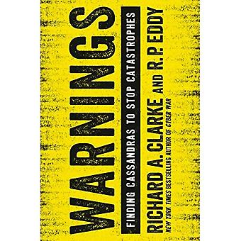 Warnings: Finding Cassandras� to Stop Catastrophes