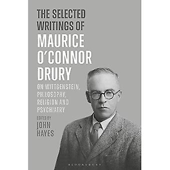 The Selected Writings of Maurice O'Connor Drury: On Wittgenstein, Philosophy, Religion and Psychiatry