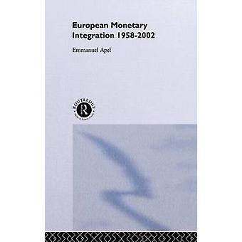 European Monetary Integration 19582002 by Apel & Emmanuel
