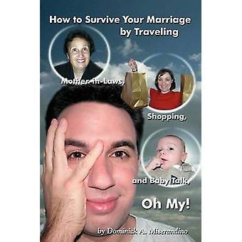 TravelingMotherinLaws ショッピングであなたの結婚と赤ちゃんの話ああを生き残るためにどのように私 Miserandino ・ ドミニク ・ a
