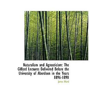 Naturalisme og Agnostisisme Gifford forelesninger levert før middelalderhistorie i den av Ward & James