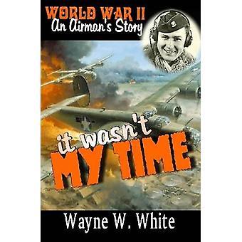 Det var inte min tid av vit & Wayne