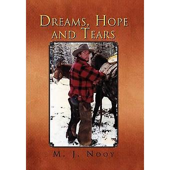 Dreams Hope and Tears by Nooy & M. J.