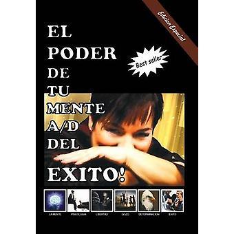 El Poder de tu Mente AD del Exito by Vargas Mo et & Mar