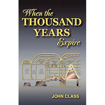 When the Thousand Years Expire by Class & John
