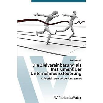 Die Zielvereinbarung ALS Instrument der Unternehmenssteuerung esittäjä Cermak Dorte