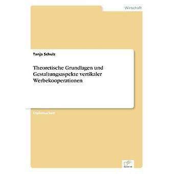 Theoretische Grundlagen und Gestaltungsaspekte vertikaler Werbekooperationen av Schulz & Tanja